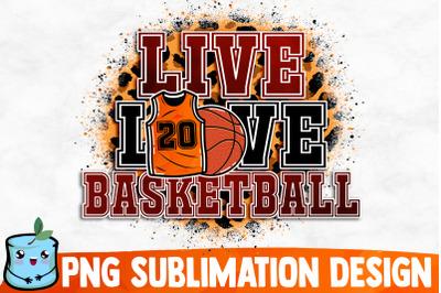 Live Love Basketball Sublimation Design