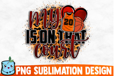 My Heart Is On That Court Sublimation Design