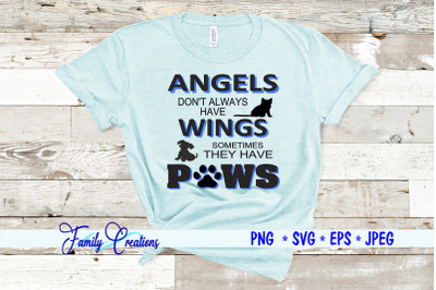 Angels Don't Always Have Wings Sometimes They Have Paws