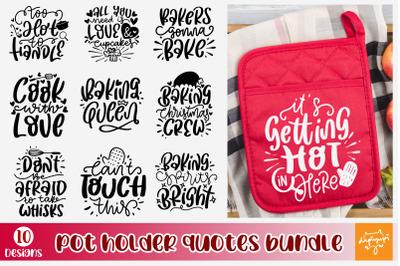 Pot Holder SVG Bundle, Kitchen SVG, Baking Quotes Svg, Funny Cooking S