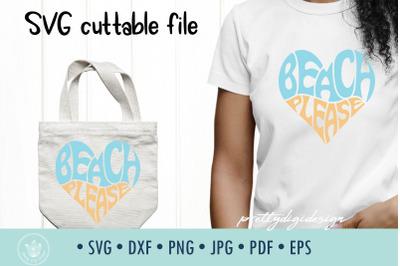 Beach Please SVG Cut File in Heart Shape
