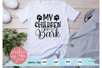 My Children Bark svg