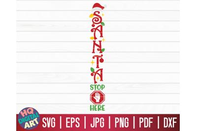 Santa stop here SVG   Christmas Porch Sign SVG
