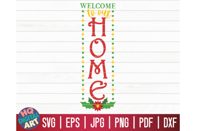 Welcome to our home SVG   Christmas Porch Sign SVG