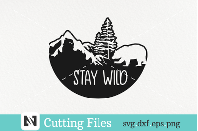 Stay Wild Bear and Mountain Svg Vector File