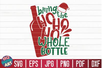 Bring the ho ho ho whole bottle SVG   Christmas Wine SVG