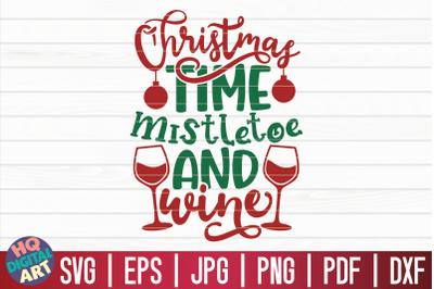 Christmas time mistletoe and wine SVG   Christmas Wine SVG