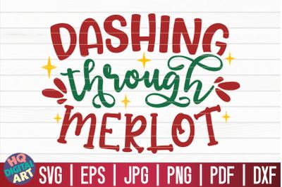 Dashing through merlot SVG   Christmas Wine SVG