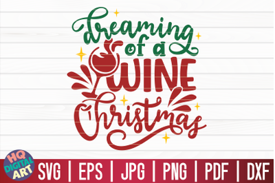 Dreaming of a wine Christmas SVG   Christmas Wine SVG