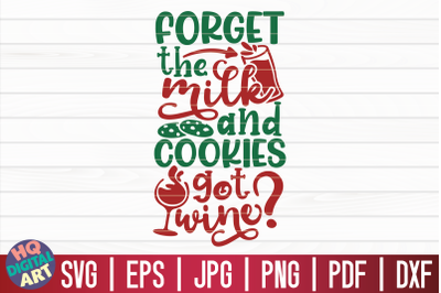 Forget the milk and cookies, got wine? SVG   Christmas Wine SVG