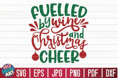 Fueled by wine and Christmas cheer SVG   Christmas Wine SVG