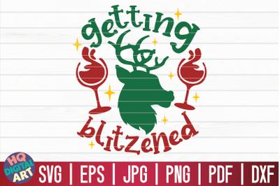 Getting blitzened SVG   Christmas Wine SVG