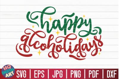 Happy alcoholidays SVG   Christmas Wine SVG