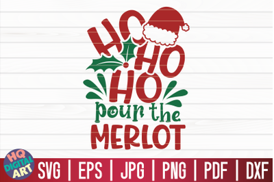 Ho ho ho pour the merlot SVG   Christmas Wine SVG