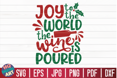 Joy to the world the wine is poured SVG   Christmas Wine SVG