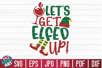 Let's get elfed up SVG   Christmas Wine SVG