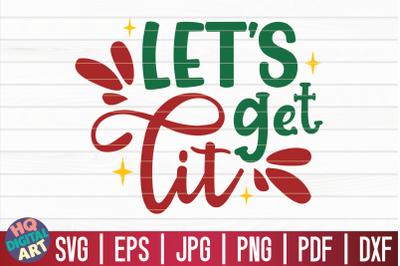Let's get lit SVG   Christmas Wine SVG