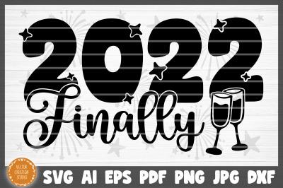 2022 Finally Happy New Year SVG Cut File