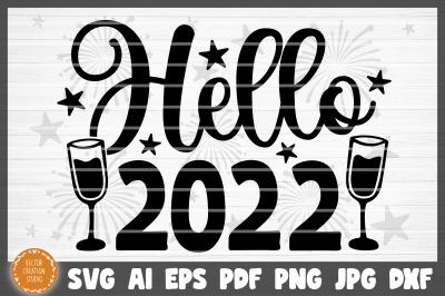 Hello 2022 Happy New Year SVG Cut File
