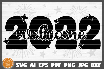 Welcome 2022 Happy New Year SVG Cut File