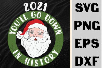 Santa 2021 You'll Go Down In History