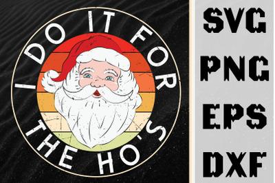 I Do It For The Ho's Christmas Santa
