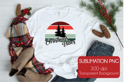 Christmas Vibes | Christmas Sublimation PNG