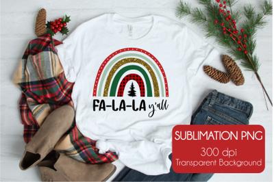 Fa-La-La Y'all | Christmas Sublimation PNG