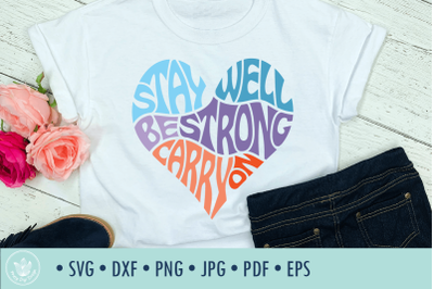 Stay Well Be Strong Carry On SVG Cut File in Heart Shape