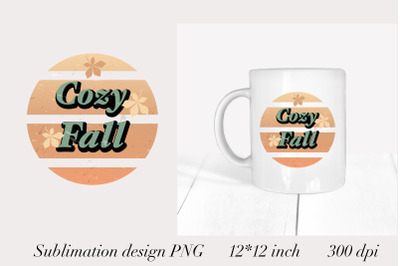 Cozy Fall Sublimation PNG. Sublimation Designs. Mug PNG