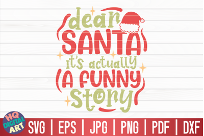 Dear Santa it's actually a funny story SVG | Funny Christmas Quote