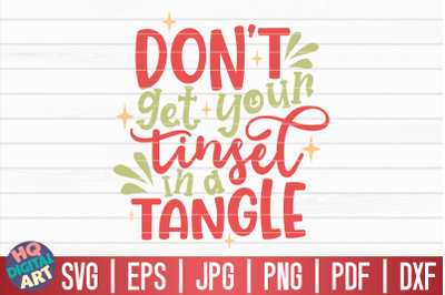 Don't get your tinsel in a tangle SVG | Funny Christmas Quote