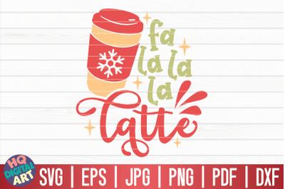Fa la la la latte SVG | Funny Christmas Quote