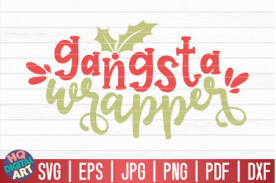 Gangsta wrapper SVG | Funny Christmas Quote