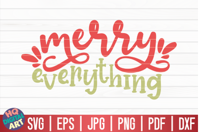 Merry everything SVG | Funny Christmas Quote