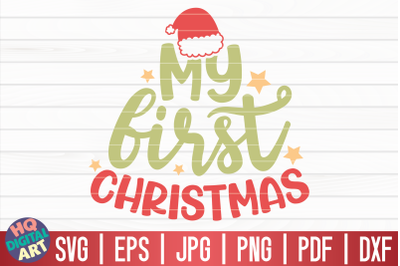 My first Christmas SVG | Funny Christmas Quote