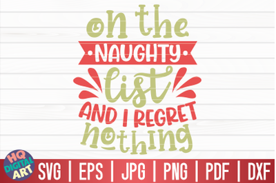 On the naughty list and I regret nothing SVG | Funny Christmas Quote