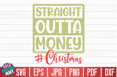 Straight outta money SVG | Funny Christmas Quote
