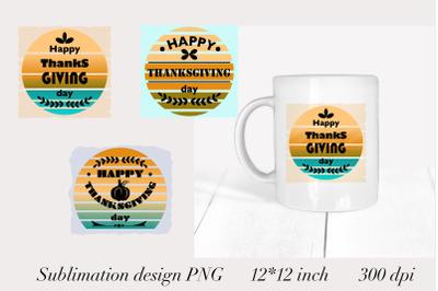 Happy Thanksgiving Sublimation. Sublimation Designs. Mug PNG