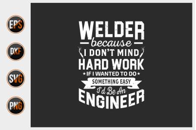 Welder T Shirts Design Vector Graphic.