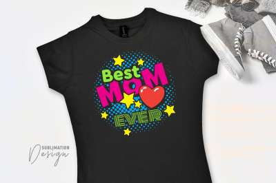 Best Mom Ever - 80's Style Design