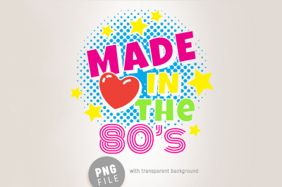 Made in The 80's - Sublimation Design