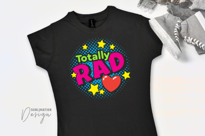 Totally Rad - 80's Style Design