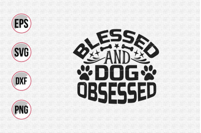 Blessed and dog obsessed svg.