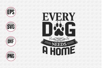 Every dog needs a home svg.