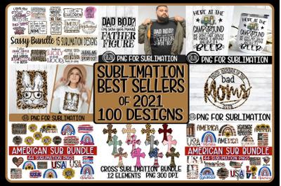 BEST SELLERS OF 2021 SUBLIMATION BUNDLE - 100 DESIGNS