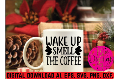 wake up smell the coffee svg
