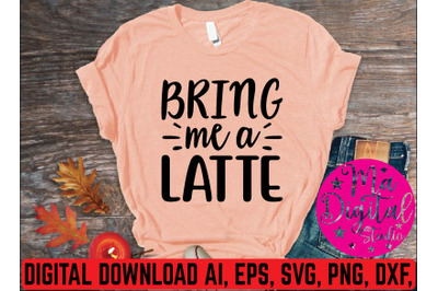 bring me a latte svg