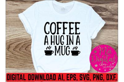 coffee a hug in a mug svg