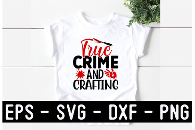 True Crime SVG T shirt Design Template
